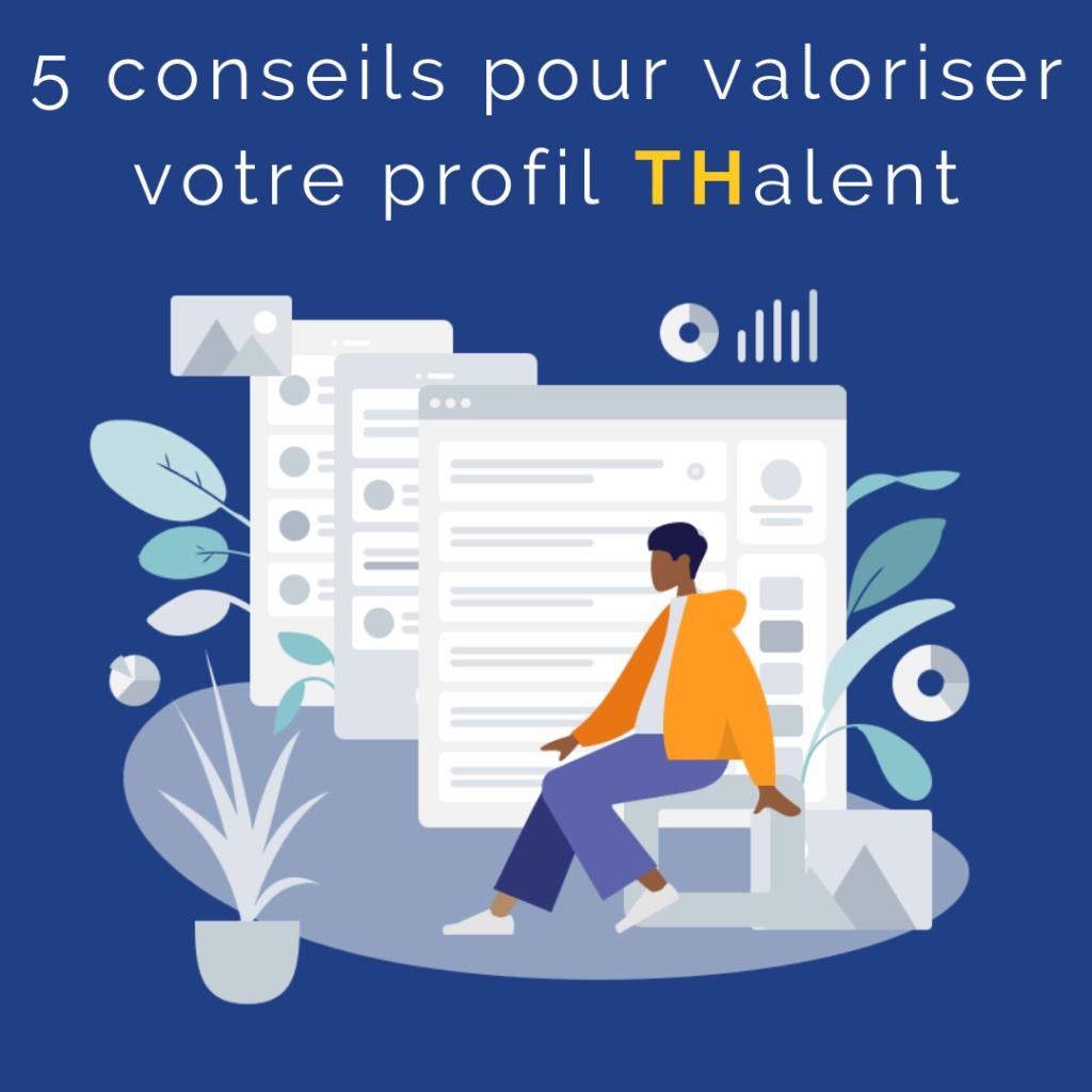 ENTHEA - 5 conseils pour valoriser votre profil THALENT - plateforme emploi handicap
